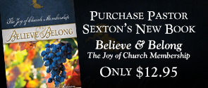 Purchase Pastor Sexton's New Book - Believe and Belong